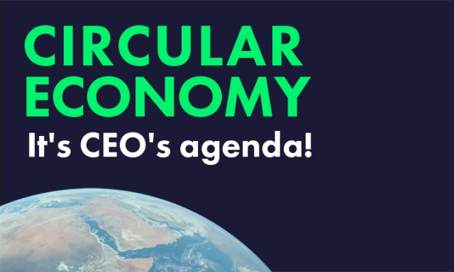 Circular Economy - It's CEO's agenda!